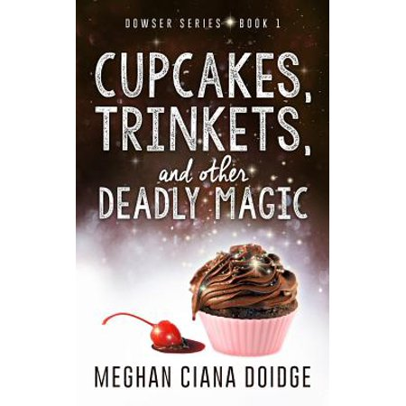Cupcakes, Trinkets, and Other Deadly Magic (The Old Man And The Magic Bowl)