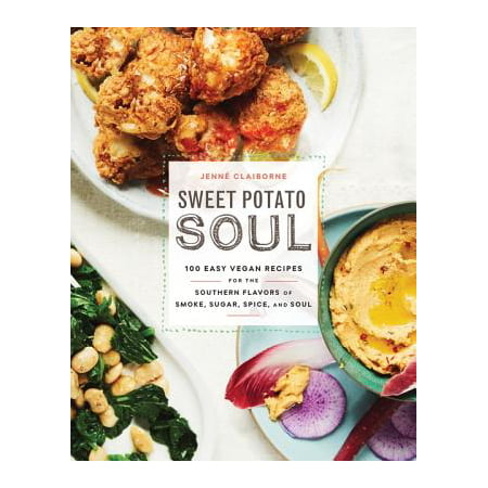 Sweet Potato Soul : 100 Easy, Healthy, Delicious Recipes for Vegan Soul