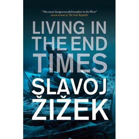 Living in the End Times - eBook (Slavoj Zizek Living In The End Times)