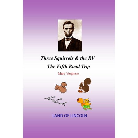 Three Squirrels and the RV - The Fifth Road Trip (Illinois) -