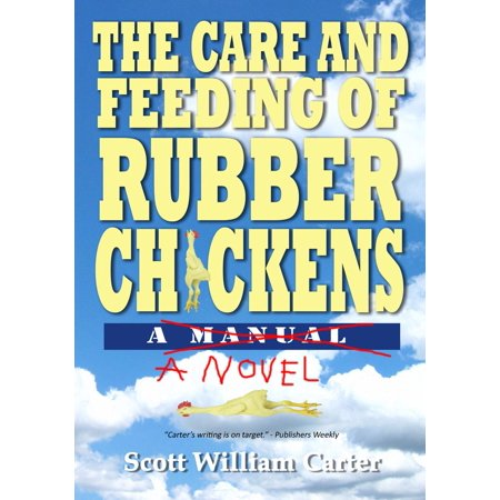 The Care and Feeding of Rubber Chickens: A Novel - eBook - Rubber Chicken Jokes