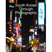 South Korea Through Photographs - eBook