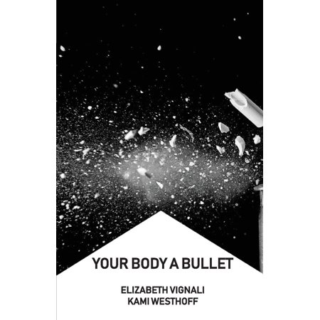 Your Body a Bullet