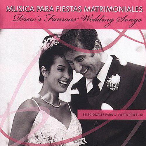 Musica Para Fiestas Matrimoniales: Drew's Famous Weddings Songs