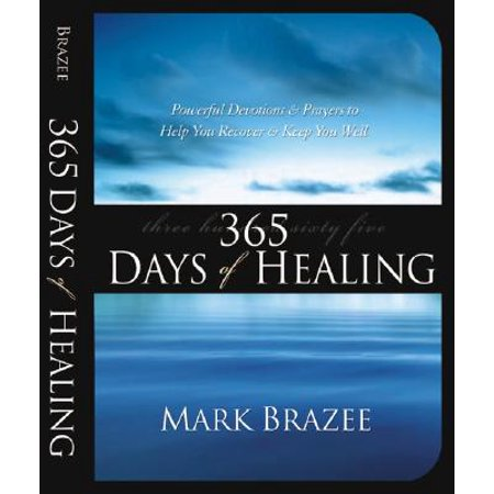 365 Days of Healing : Powerful Devotions and Prayers to Help You Recover and Keep You