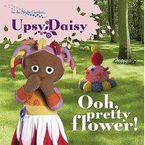 Ooh, Pretty Flower! : Upsy Daisy