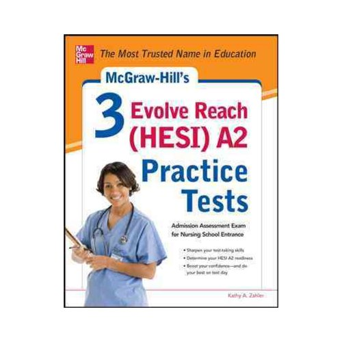 Mcgraw-hill's 3 Evolve Reach Hesi A2 Practice Tests