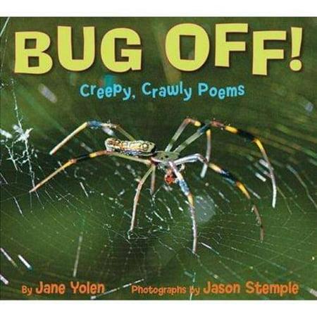 Bug Off!: Creepy, Crawly Poems by