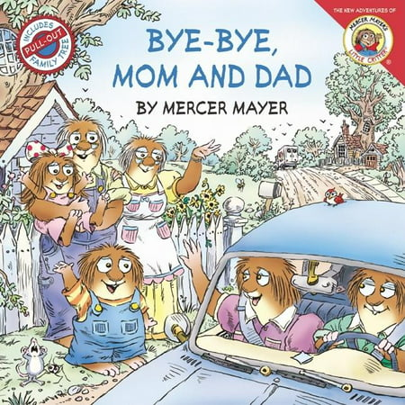 New Adventures of Mercer Mayer's Little Critter (Paperback): Bye-Bye, Mom and Dad (Other) ()
