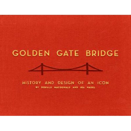 Golden Gate Bridge : History and Design of an Icon (The Golden Gate Bridge)