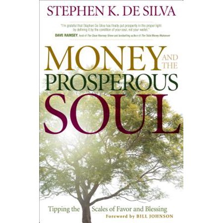 Money and the Prosperous Soul : Tipping the Scales of Favor and Blessing