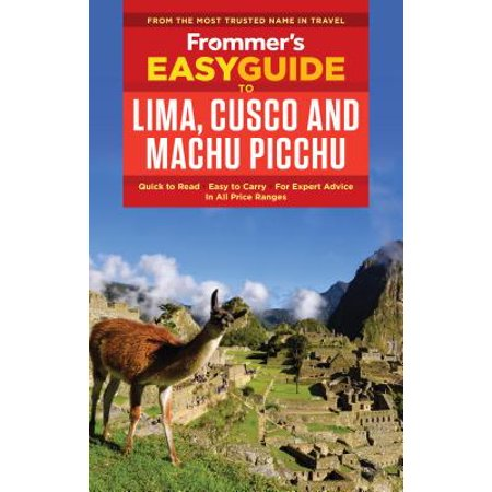 Frommer's easyguide to lima, cusco and machu picchu: