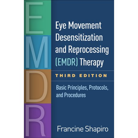 Eye Movement Desensitization and Reprocessing (EMDR) Therapy, Third Edition : Basic Principles, Protocols, and Procedures - Isdn Pri Protocol