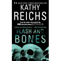 Flash and Bones : A Novel