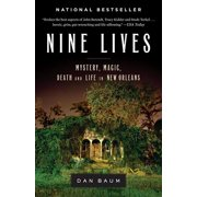 Nine Lives : Mystery, Magic, Death, and Life in New Orleans