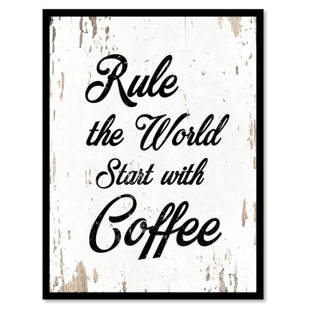 Rule the world start with coffee Quote Saying White Canvas Print ...