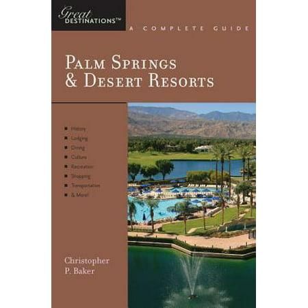 Explorer's Guide Palm Springs & Desert Resorts: A Great Destination (Explorer's Great Destinations) - (Desert Hills Palm Springs)