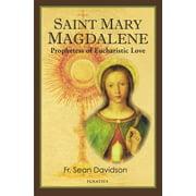 Saint Marys Press - Saint Mary Magdalene : Prophetess of Eucharistic Love