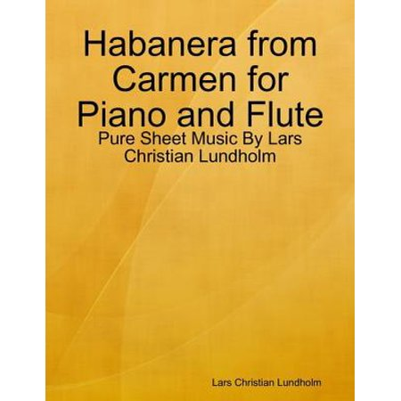 Habanera from Carmen for Piano and Flute - Pure Sheet Music By Lars Christian Lundholm - eBook