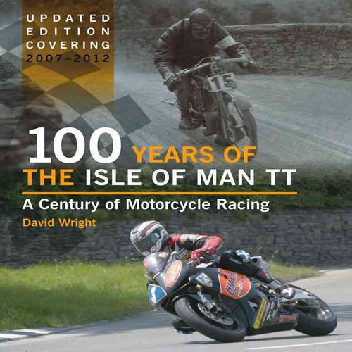 100 Years of the Isle of Man TT: A Century of Motorcycle Racing
