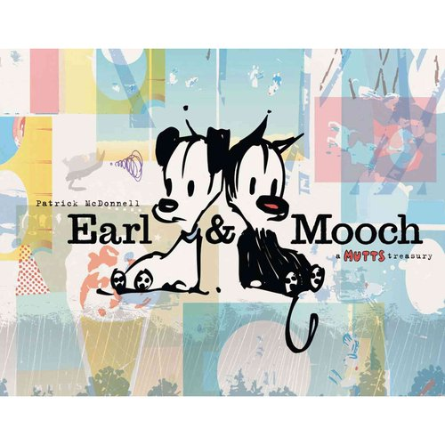 Earl & Mooch: A Mutts Treasury