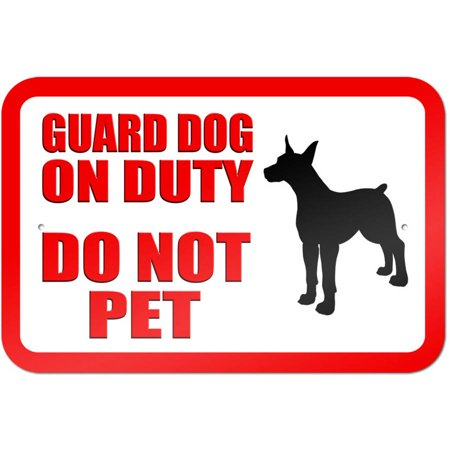 Guard Dog on Duty Do Not Pet Sign