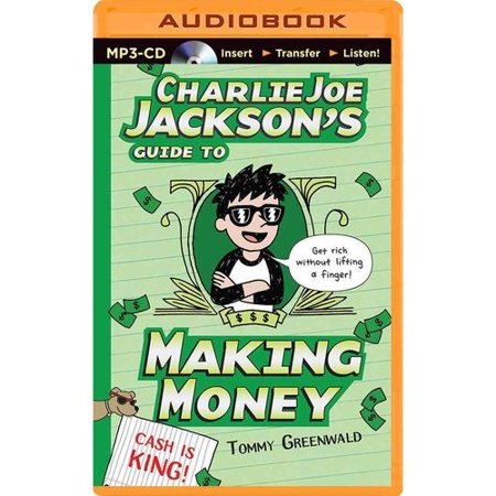 Charlie Joe Jacksons Guide to Making Money by