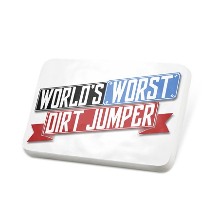 Porcelein Pin Funny Worlds worst Dirt Jumper Lapel Badge – NEONBLOND