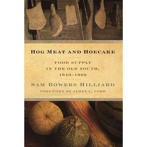 Hog Meat and Hoecake: Food Supply in the Old South, 1840-1860