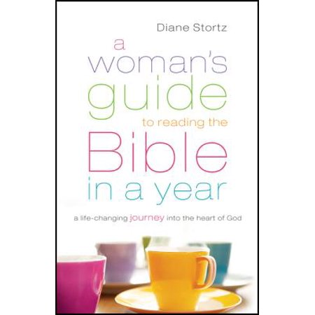 A Woman's Guide to Reading the Bible in a Year : A Life-Changing Journey Into the Heart of (Read The Bible In A Year App Android)