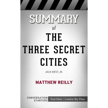 Summary of The Three Secret Cities by Matthew Reilly | Conversation Starters -