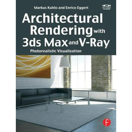 Architectural Rendering with 3ds Max and V-Ray : Photorealistic