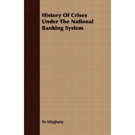 History Of Crises Under The National Banking System