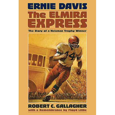 - Ernie Davis, the Elmira Express : The Story of a Heisman Trophy Winner