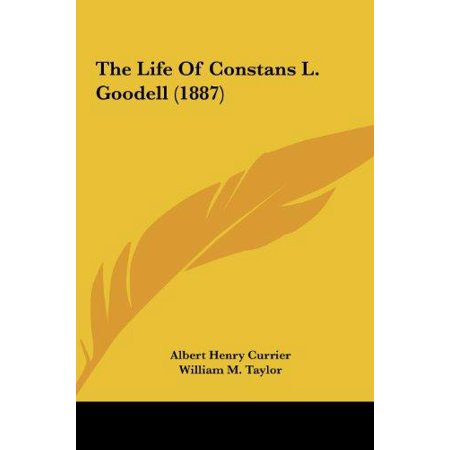 The Life Of Constans L  Goodell  1887