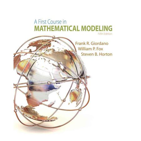 A First Course in Mathematical Modeling by