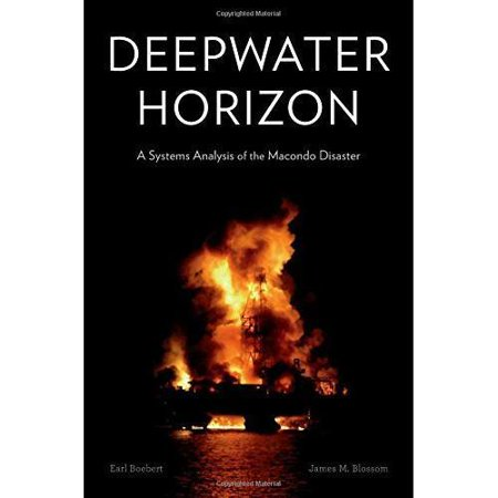 Deepwater Horizon  A Systems Analysis Of The Macondo Disaster