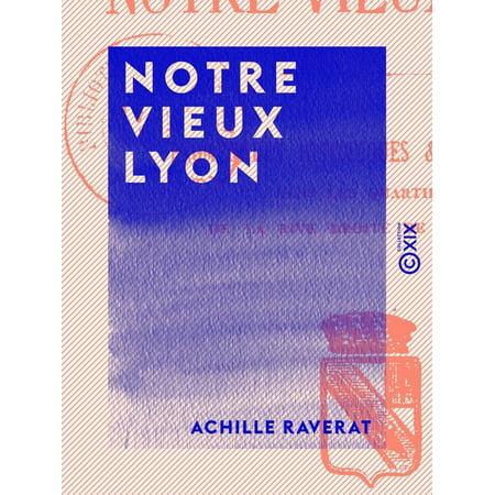 Notre vieux Lyon - eBook