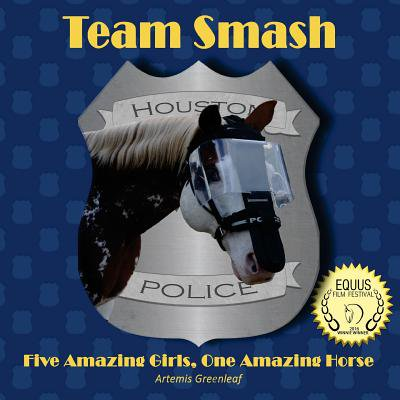 Team Smash : Five Amazing Girls, One Amazing Horse - Horse Gifts For Girls