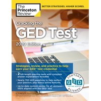 Cracking the GED Test with 2 Practice Tests, 2020 Edition : Strategies, Review, and Practice to Help Earn Your GED Test Credential