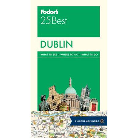 Fodor's Dublin 25 Best: 9780147547057