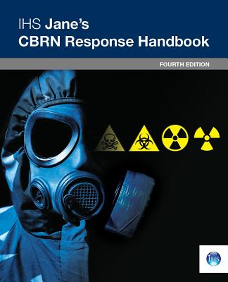 Ihs Jane U0026 39 S Cbrn Response Handbook   4th Edition