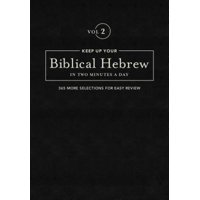 Keep Up Your Biblical Hebrew in Two Vol2 : 365 Selections for Easy Review