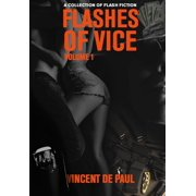 Flashes of Vice: Vol I - A Collection of Flash Fiction Stories - eBook