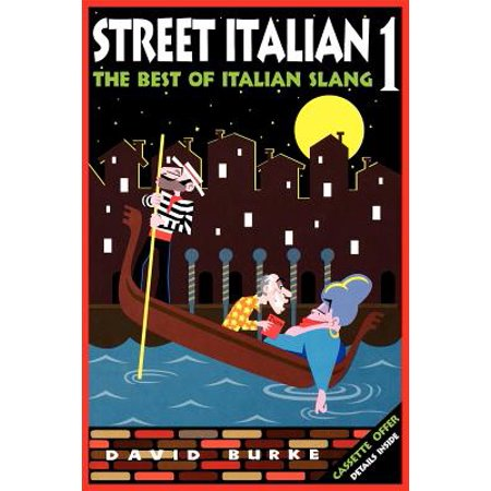 Street Italian 1 : The Best of Italian Slang (Best Italian Companies To Work For)