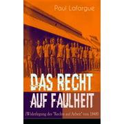 """Das Recht auf Faulheit (Widerlegung des """"Rechts auf Arbeit"""" von 1848) - eBook"""