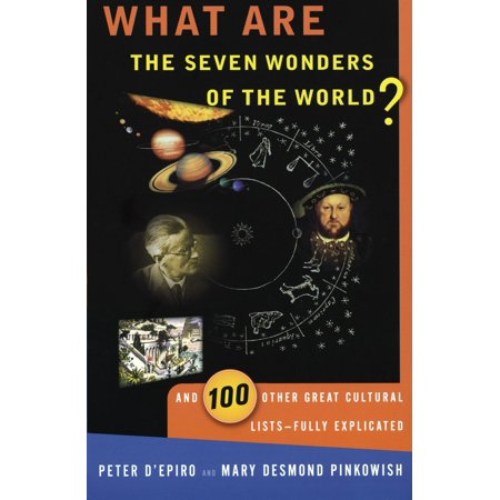 What are the Seven Wonders of the World? : And 100 Other Great Cultural Lists--Fully