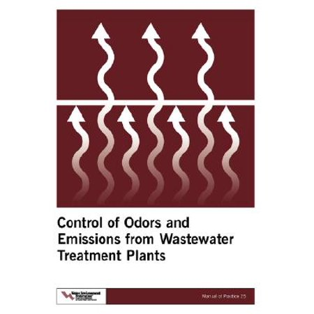 Control of Odors and Emissions from Wastewater Treatment Plants, Manual of Practice