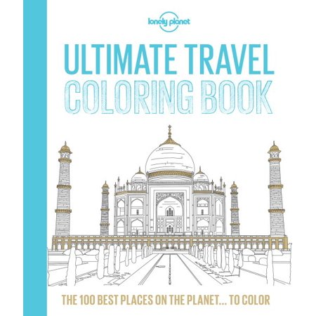 Lonely Planet Ultimate Travel Coloring Book Walmart Com