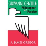 Giovanni Gentile : Philosopher of Fascism